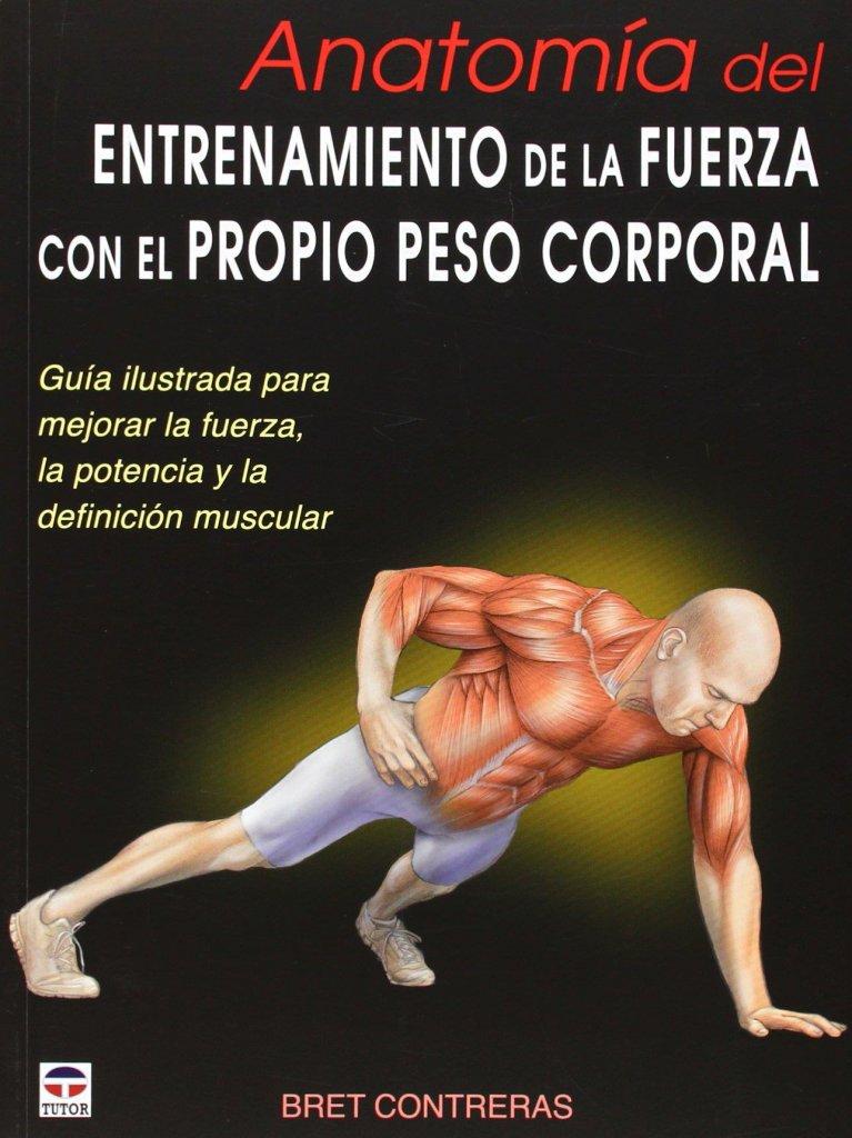 opinión anatomía del entrenamiento de la fuerza con el propio peso corporal