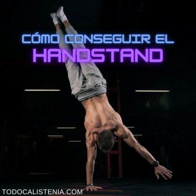 cómo conseguir el Handstand